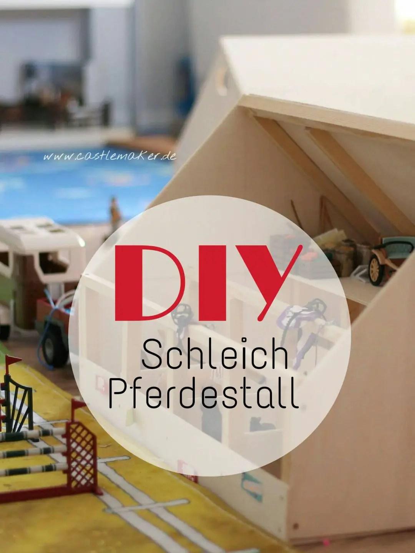 CASTLEMAKER LifestyleBlog  DIY Wir bauen einen Schleich