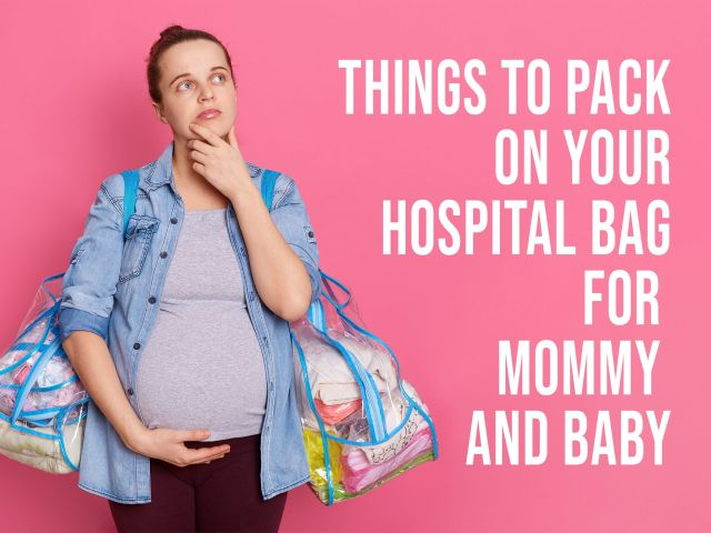 Things to pack on your hospital bag for mommy and baby