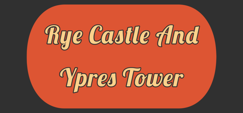 Featured image of Rye Castle