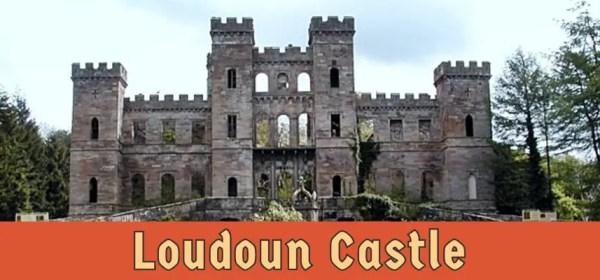 Featured image for Loudoun Castle
