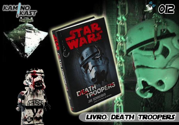KaminoKast 012 - Livro: Death Troopers - Cast Wars