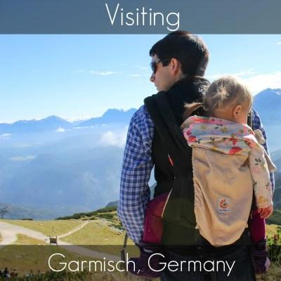 Visiting Garmisch, Germany