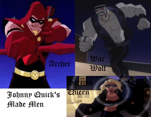 Johnny Quick-His Made Men!