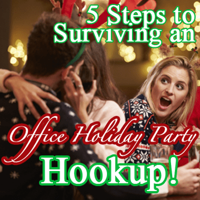 5 Steps to Surviving Office holiday Party Hookup