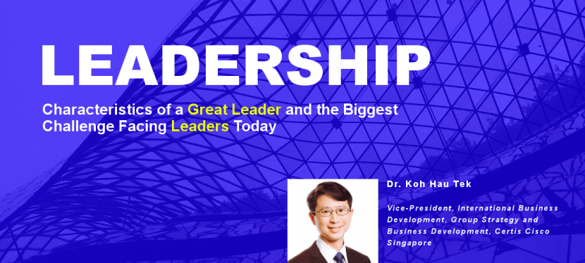Characteristics of a great leader and the biggest challenge facing leaders today