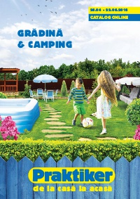 Praktiker  216 pagini pentru Gradina si Camping  catalog 26 aprilie  22 iunie 2016  Catalog