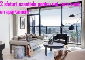 sfaturi esentiale pentru cei care vand un apartament