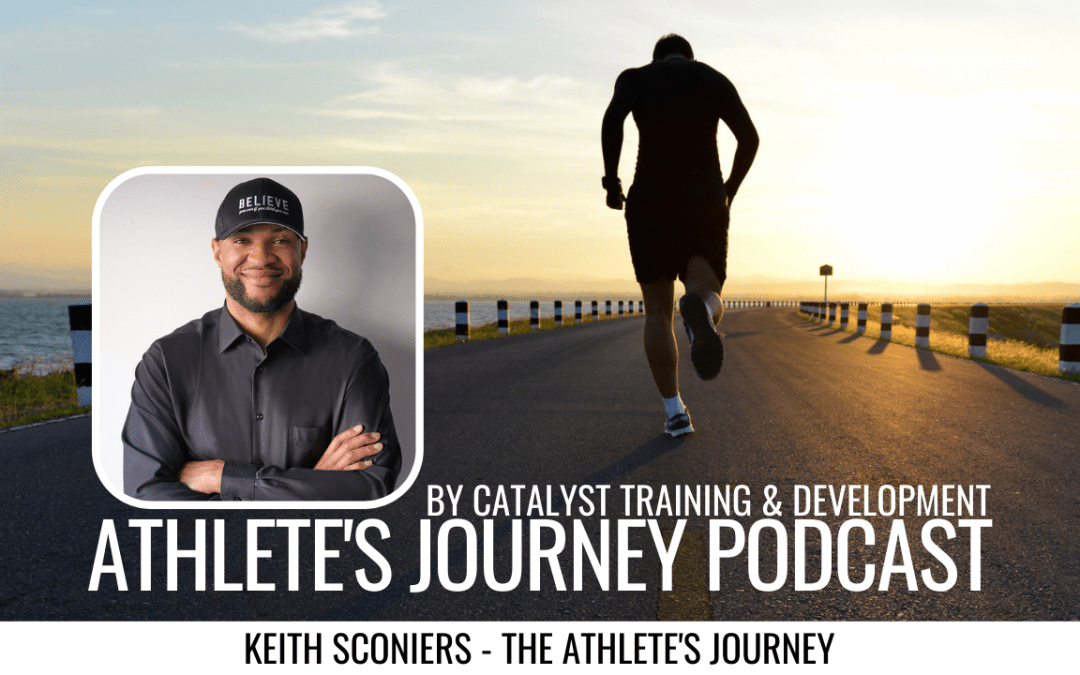 Episode #1: Keith Sconiers – The Athlete's Journey