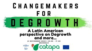 Changemakers for Degrowth - A Latin American perspective on Degrowth and more... @ Brussels