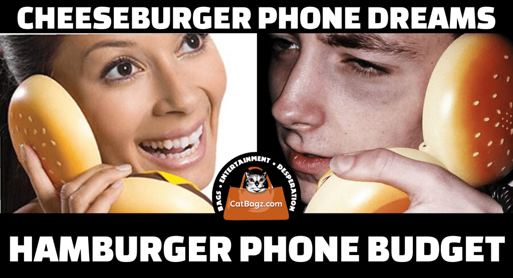 Living with Cheeseburger Phone Dreams on a Hamburger Phone Budget