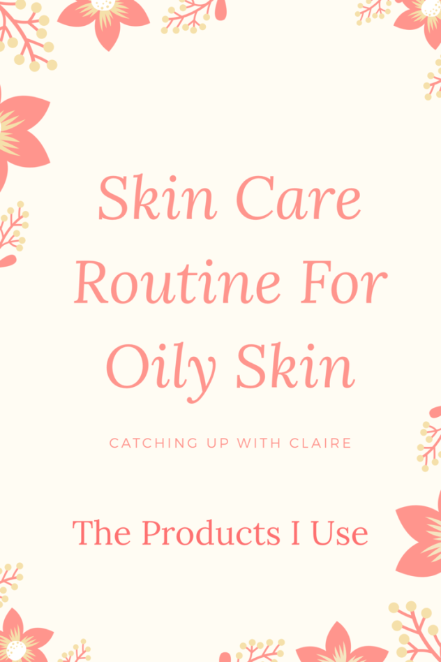 Skin care routine for oily skin products to use