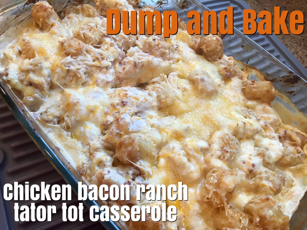 One Pot Meal #9: Dump and Bake Chicken Bacon Ranch