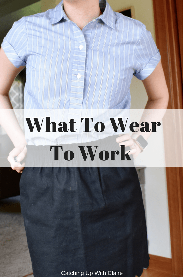 What To Wear To Work - Spring/Summer Edition