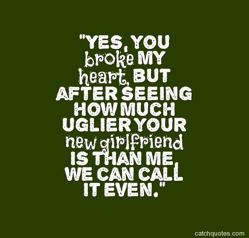 Best 87 Funny Ex Boyfriend Or Funny Ex Girlfriend Quotes With Images