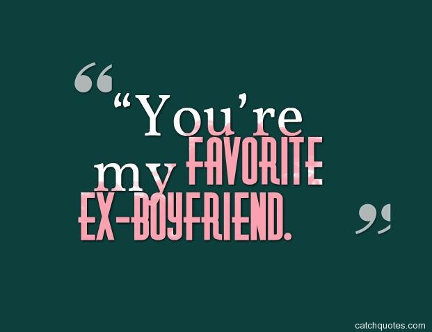 Best 87 Funny ex boyfriend or funny ex girlfriend quotes ...