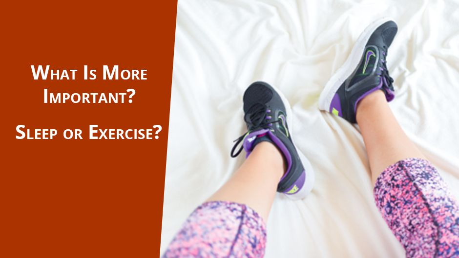 What Is More Important? Sleep or Exercise?