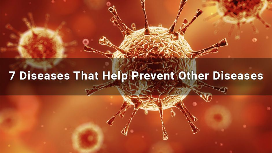 7 Diseases That Help Prevent Other Diseases - NepalBuzz