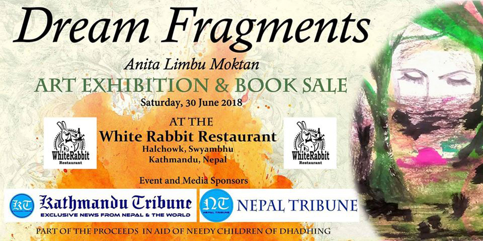 Dream Fragments: Anita Limbu Moktan's Art Exhibition & Book Sale. Image Source: Facebook