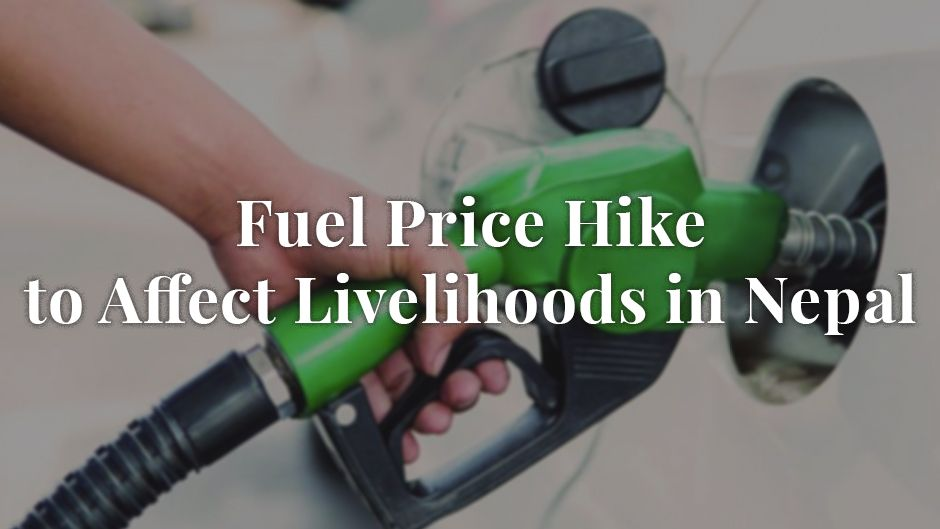 Fuel Price Hike to Affect Livelihoods in Nepal