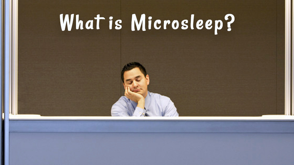 What is Microsleep?