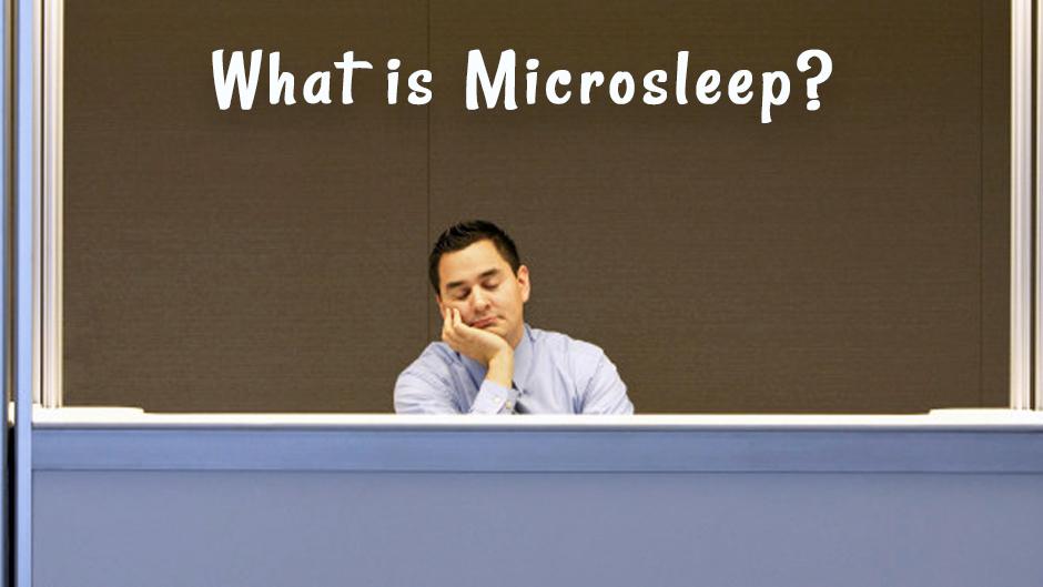 What is Microsleep?