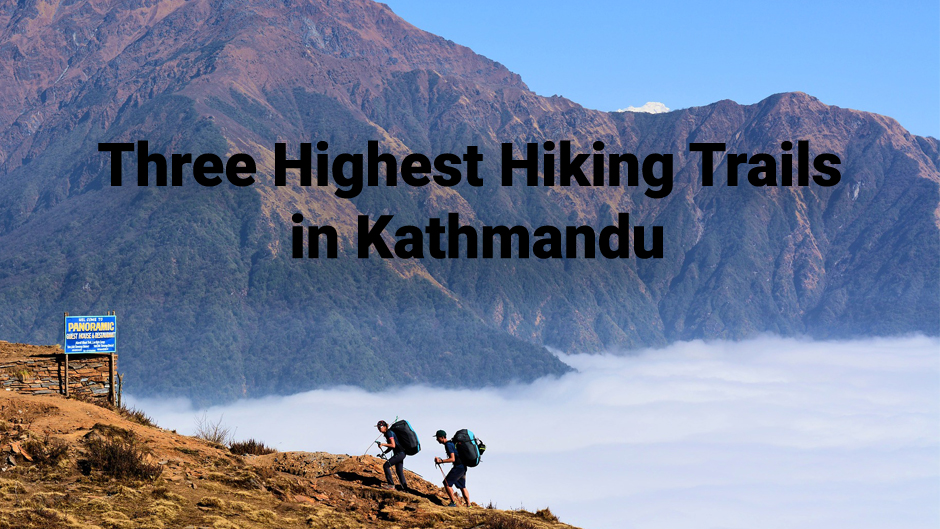Three Highest Hiking Trails in Kathmandu