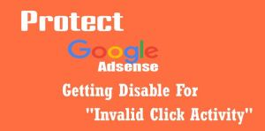 how to protect google adsense account from invalid click activity