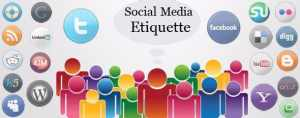 15 Social Media Etiquettes Every Blogger Should Follow