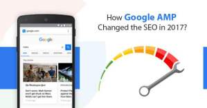 How Google AMP changed the SEO in 2017?