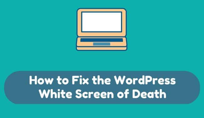 Fix WordPress White Screen Error