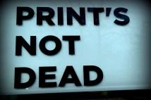 Print's Not Dead, Osborne Street