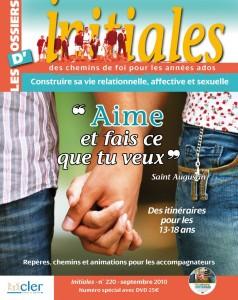 Aime Et Fais Ce Que Tu Veux : Construire, Relationnelle,, Affective, Sexuelle, Initiales, N°220, Catéchèse, Catéchuménat