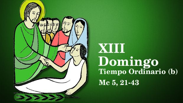 XIII Domingo del Tiempo Ordinario (B)