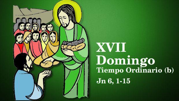 XVII Domingo del Tiempo Ordinario (B)