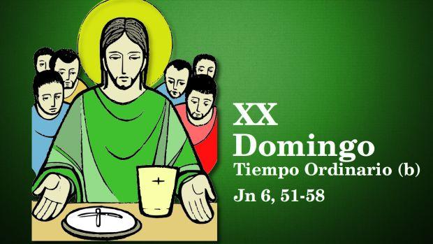 XX Domingo del Tiempo Ordinario (B)