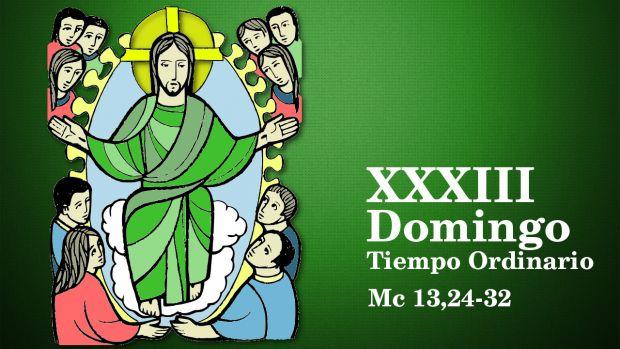 XXXIII Domingo del Tiempo Ordinario (B)