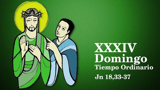 XXXIV Domingo del Tiempo Ordinario (B) – Solemnidad de Cristo Rey