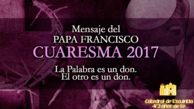 Mensaje de Cuaresma 2017 – Santo Padre S.S. Francisco