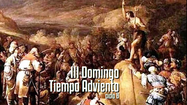 III Domingo de Adviento (B)