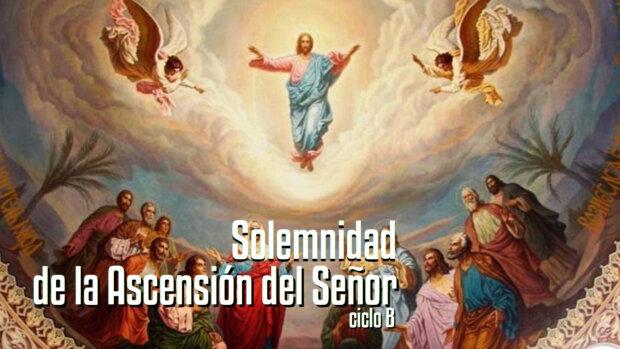 Solemnidad de la Ascensión del Señor (B)