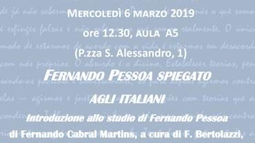 Fernando Pessoa Speigato agli Italiani. Introduzione allo studio di Fernando Pessoa di Fernando Cabral Martins, a cura di F. Bertolazzi, Universitalia, Roma 2018