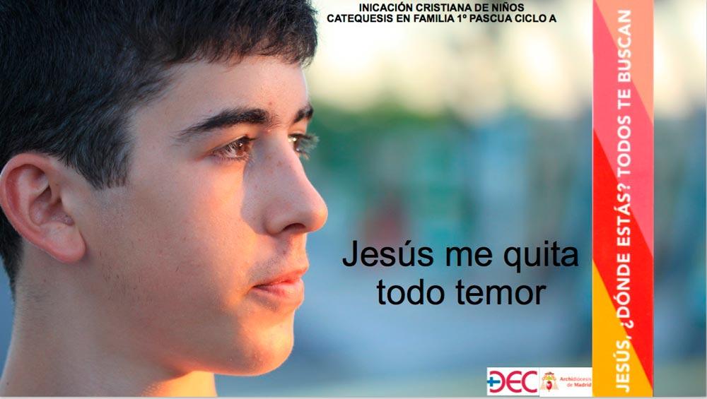 """Catequesis familiar en tiempos difíciles: """"Jesús me quita todo temor"""""""