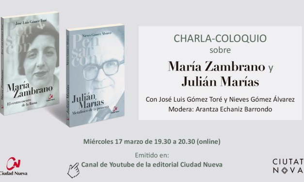 Charla-coloquio sobre Zambrano y Julián Marías