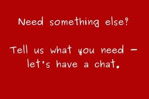 Need something else?