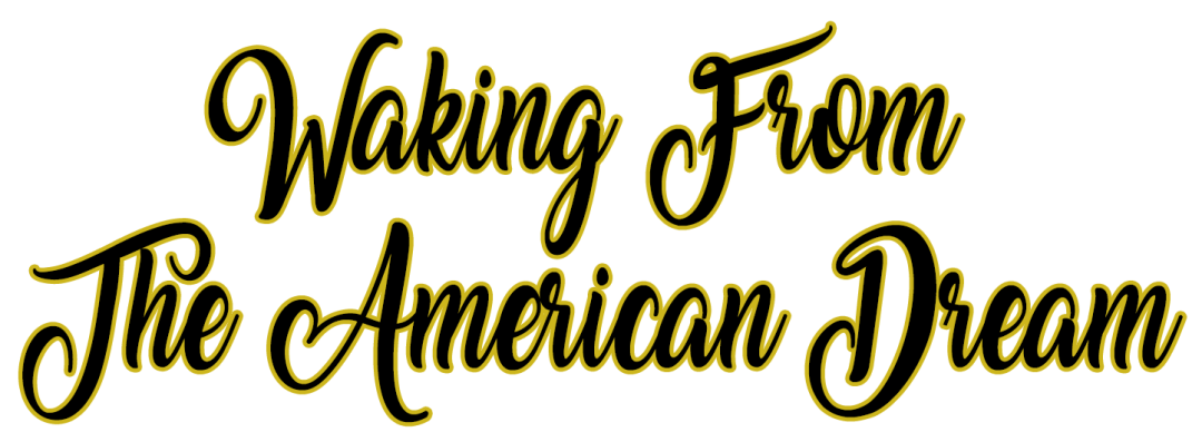 Waking From The American Dream