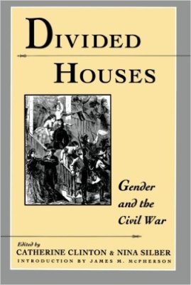 Divided Houses: Gender and the Civil War
