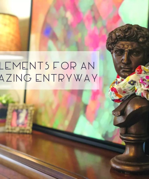 5 Elements for an Amazing Entryway