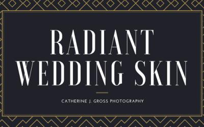 Radiant Wedding Skin | Maine Wedding Photographer
