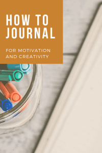 How to Journal for Motivation and Creativity
