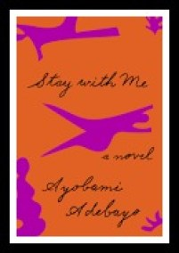 Stay with Me, the engrossing novel I'm listening to.